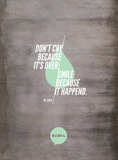 """""""Don´t cry because it's over""""  BALBINA design"""