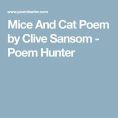Mice And Cat Poem by Clive Sansom - Poem Hunter