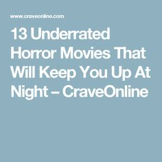 13 Underrated Horror Movies That Will Keep You Up At Night – CraveOnline