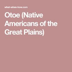 Otoe (Native Americans of the Great Plains)