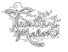 Twatter Melon - Coloring Page by Colorful Language © 2015.  Posted with permission, reposting permitted with attribution.  https://www.facebook.com/colorfullanguageart