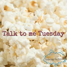 I want to get to know you better! I love being able to make friendships online and build in person ones too. I'm calling out the lurkers and the wallflowers! Tell me something interesting about yourself. #talktometuesday #cookingupclouds