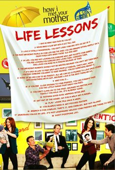 "Get your ""Life Lessons"" poster that the gang from How I Met Your Mother live by! #HIMYM"