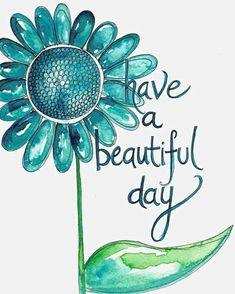 Good Day Quotes: Have a beautiful day - Quotes Sayings Beautiful Day Quotes, Good Day Quotes, Have A Beautiful Day, Good Morning Quotes, Quote Of The Day, Have A Great Day, Morning Sayings, Morning Messages, Beautiful Pictures