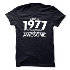 Made in 1977 37 Years Awesome T Shirts, Hoodies. Check price ==► https://www.sunfrog.com/Birth-Years/Made-in-1977--37-Years-Awesome-Tee.html?41382