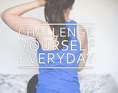challenge everyday !