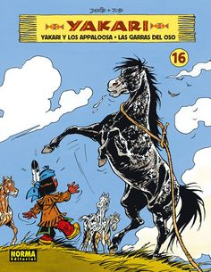 YAKARI. Derib y Job. Serie de cómic que enseña a cuidar y respetar el medio ambiente. Yakari es un pequeño indio sioux que pronto descubre que no es un niño normal, ya que… puede hablar con los animales. De 7 a 9 años