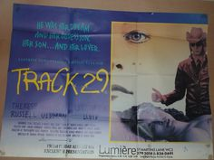 Uk Quad for Track 29 (1988).  Director: Nicolas Roeg Writer: Dennis Potter Stars: Theresa Russell, Gary Oldman, Christopher Lloyd