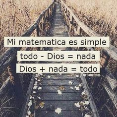 Mi matemática es simple todo - Dios = nada Dios + nada = todo