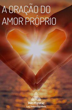 A oração do amor próprio o ajudará a agir de forma mais positiva e a amar a si próprio.