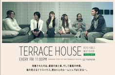 TERRACE HOUSE BOYS×GIRLS NEXT DOOR (Aired 2012 to 2014 on Fuji Television)