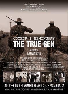 Cooper & Hemingway: The True Gen A feature documentary of the 20 year friendship of Gary Cooper & Ernest Hemingway. Written & Directed by John Mulholland