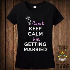 I Can't Keep Calm I'm Getting Married! Hopefully :-)