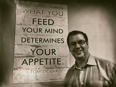 Be careful what you feed your mind