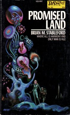 ABOVE: Brian M. Stableford, Promised Land (NY: DAW Books, 1974), with cover art by Kelly Freas.
