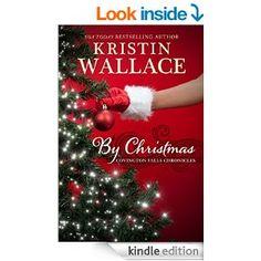 By Christmas (Covington Falls Chronicles Book 4) - Kindle edition by Kristin Wallace. Literature & Fiction Kindle eBooks @ Amazon.com.