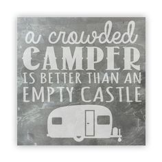 Tile - Large Slate   - A Crowded Camper is Better than an Empty Castle