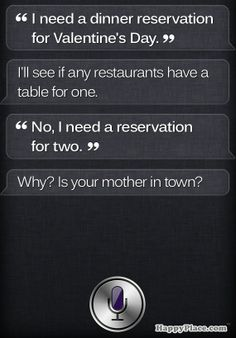 What it looks like when Siri doesn't believe you could possibly have Valentine's Day plans. (click for more)