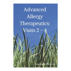 Our 2nd - 4th visits to an Advanced Allergy Therapeutics practitioner!