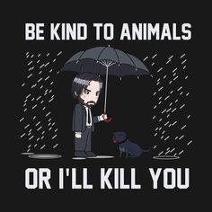Be kind to Animals or I'll Kill You John Wick Shirt - Hilarious Shirt - Ideas of Hilarious Shirt - Be kind to Animals or I'll Kill You John Wick Shirt John Wick Hd, John Wick Movie, Keanu Reeves John Wick, American Staffordshire Terrier, Keanu Reaves, Funny Jokes, Hilarious, Movie Poster Art, Funny Pictures