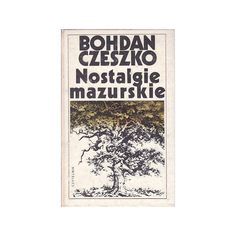 Nostalgie mazurskie, Czeszko Bohdan (6783930514) - Allegro.pl - Więcej niż aukcje.