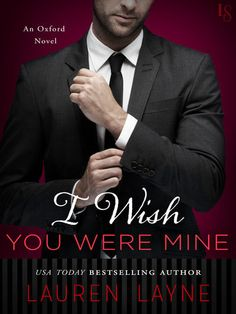 I WISH YOU WERE MINE by Lauren Layne (Oxford, #2) |On Sale: 2/2/2016 | Loveswept Romantic Comedy Romance | eBook | Perfect for fans of Alice Clayton and Emma Chase, Lauren Layne's Oxford series heats up in this story of forbidden desire as a brooding jock hoping for a comeback falls for a woman who's strictly off-limits. | opposites attract sports football workplace office passionate humorous