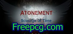 Atonement: Scourge of Time Free Download PC Game