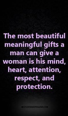A Real Man Knows How To Respect A Woman Because He Knows The