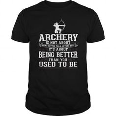 Awesome Tee ARCHERY ALWAYS IMPROVING ARCHER TSHIRT Shirt; Tee