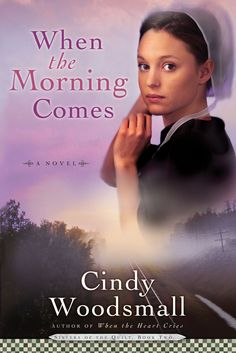 When the Morning Comes, by best-selling author Cindy Woodsmall | Cindy Woodsmall