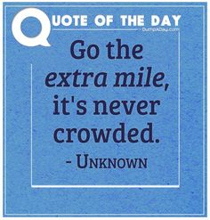 Go the extra mile, it's never crowded Motivational Quotes For Workplace, Workplace Quotes, Office Quotes, Teamwork Quotes, Leadership Quotes, Success Quotes, Today Quotes, Daily Quotes, Me Quotes