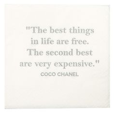 The Best Things in Life are Free -Napkin Witty and wise Free Quotes, Happy Quotes, Favorite Quotes, Best Quotes, Coco Chanel Quotes, Motivational Quotes, Inspirational Quotes, Psychology Quotes, Amazing Quotes