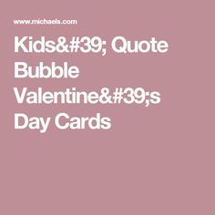 Kids' Quote Bubble Valentine's Day Cards