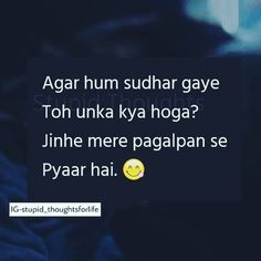 Oh yes 😀 Sanjana V Singh Stupid Quotes, Shyari Quotes, Desi Quotes, Sarcastic Quotes, True Quotes, Crazy Girl Quotes, Funny Girl Quotes, Girly Attitude Quotes, Girly Quotes