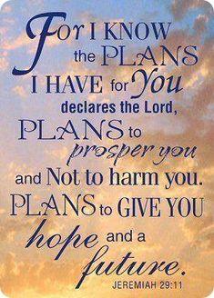 Porque yo sé los pensamientos que tengo acerca de vosotros, dice Jehová, pensamientos de paz, y no de mal, para daros el fin que esperáis.