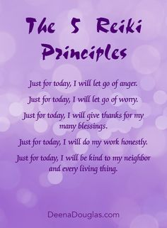"The 5 Reiki Princples ""Just for today, I will..."""