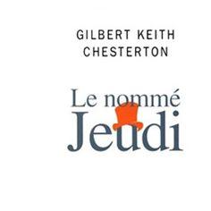 Le nommé Jeudi Un cauchemar - broché - Gilbert Keith Chesterton, Pierre Klossowski - Achat Livre | fnac