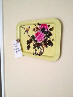 Recreated Designs: From Serving Tray to Serving up Reminders - Turn a vintage metal tray into a magnetic memo board.