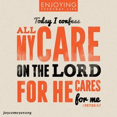 """God will take care of you! You don't have to face this alone. """"Trust Me I'll take care of it. Don't waste your life worrying today…"""""""