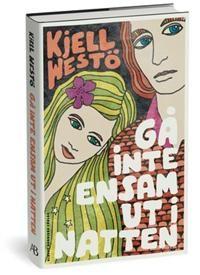 Gå inte ensam ut i natten av Kjells Westö. En jordnära och tidsenlig bok om ungdom och vänskap, samt livsöden.