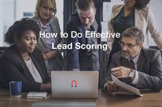 How to Do Effective Lead Scoring - Marketing and PPC Advertising Agency Advertising Agency, Prioritize, Lead Generation, Scores, Behavior, Accounting, Marketing, Group, Blog