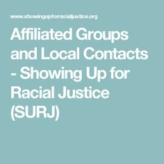 Affiliated Groups and Local Contacts - Showing Up for Racial Justice (SURJ) Community Organizing, Feminism