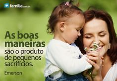Familia.com.br | #Educacao vem de #berco: #Agindo com #boas #maneiras em #relacao aos #filhos. #Amor #Ensinandovalores