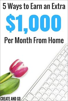 5 Ways to Earn an Extra $1,000 a Month From Home | Earn Extra Money Online | Side Income Ideas | Make Money Online | Createandgo.co