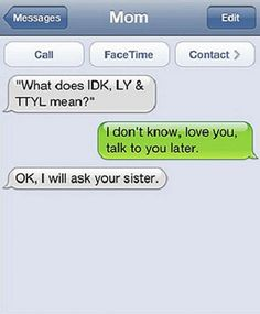 Funny Text Messages - idk, ly and ttyl