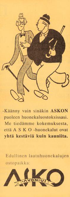- Käänny vain sinäkin Askon puoleen huonekaluostoksissasi. Me tiedämme kokemuksesta, että Asko-huonekalut ovat yhtä kestäviä kuin kauniita. Vanha Askon lehtimainos 1930-luvulta.