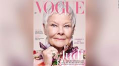 Judi Dench becomes British Vogue's oldest cover star – CNN Style Judi Dench, Lauren Hutton, James Bond Movies, Cnn News, Vogue Covers, Aged To Perfection, Covergirl, Getting Old, Body Shapes