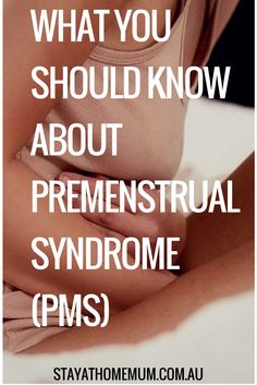 What You Should Know About Premenstral Syndrome - Stay At Home Mum