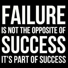 Visible Learning. Failure is not the opposite of success, it is PART of success.