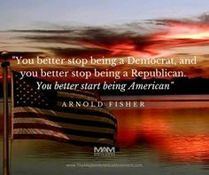You better stop being a Democrat! You better stop being a Republican! You better START being an American! We need 2 fight 4 our constitutional RIGHTS & make this country BECOME a place we WANT 2 be. You Better Stop, Constitutional Rights, Home Of The Brave, Best Start, Our Country, American Pride, American Flag, American Spirit, God Bless America